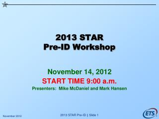 2013 STAR Pre-ID Workshop