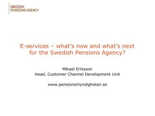E-services – what's now and what's next for the Swedish Pensions Agency?
