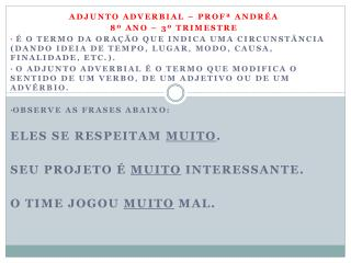 Adjunto  Adverbial �  Prof�  Andr�a 8� ano � 3� trimestre