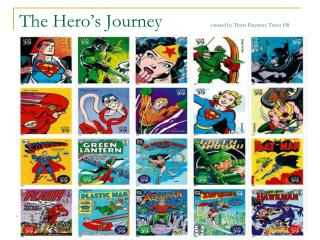 The Hero�s  Journey		 created by Travis Peterson , Travis HS