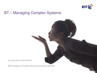 BT � Managing Complex Systems