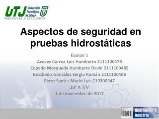 Aspectos de seguridad en pruebas hidrostáticas