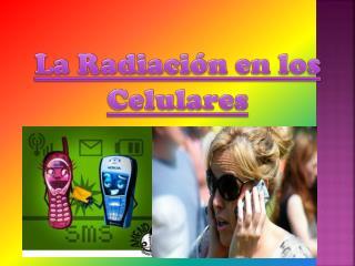 La Radiaci�n en los Celulares