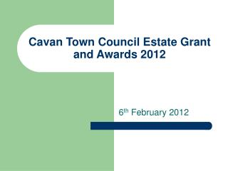 Cavan Town Council Estate Grant and Awards 2012