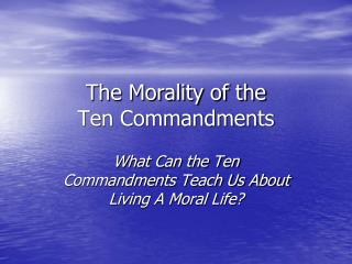 The Morality of the  Ten Commandments
