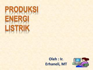 PRODUKSI  ENERGI  listrik