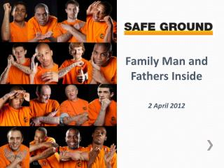 Family Man and  Fathers Inside 2 April 2012