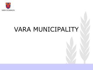 VARA MUNICIPALITY