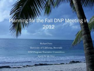 Planning for the Fall DNP Meeting in 2012