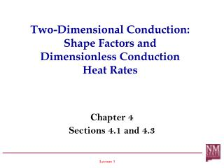Two-Dimensional Conduction: Shape Factors and Dimensionless Conduction  Heat Rates