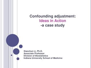 Confounding adjustment:  Ideas in Action  -a case study
