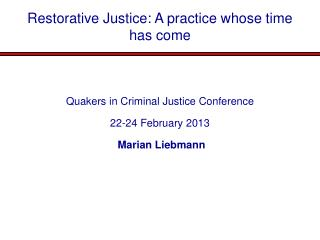 Restorative Justice: A practice whose time has come