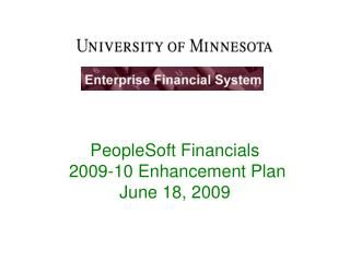 PeopleSoft Financials   2009-10 Enhancement Plan June 18, 2009