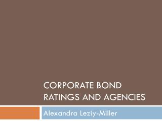 Corporate Bond Ratings and Agencies