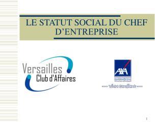 LE STATUT SOCIAL DU CHEF D ENTREPRISE