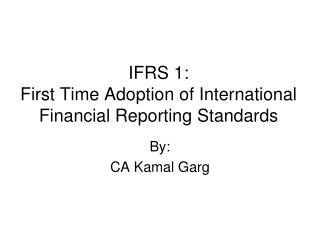 IFRS 1: First Time Adoption of International Financial Reporting Standards