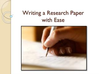 Writing a Research Paper with Ease