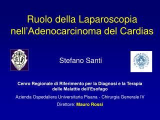 Ruolo della Laparoscopia nell'Adenocarcinoma del Cardias