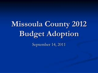 Missoula County 2012 Budget Adoption