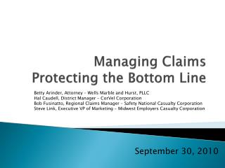 Managing Claims Protecting the Bottom Line
