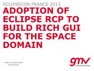 ADOPTION OF ECLIPSE RCP TO BUILD RICH GUI FOR THE SPACE DOMAIN