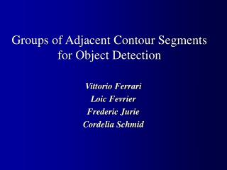 Groups of Adjacent Contour Segments for Object Detection