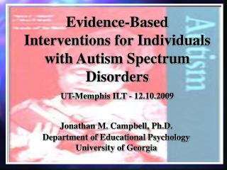 Jonathan M. Campbell, Ph.D. Department of Educational Psychology University of Georgia