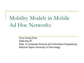 Mobility Models in Mobile Ad Hoc Networks