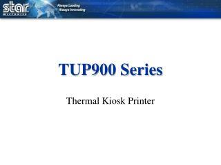 TUP900 Series