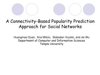 A Connectivity-Based Popularity Prediction Approach for Social Networks