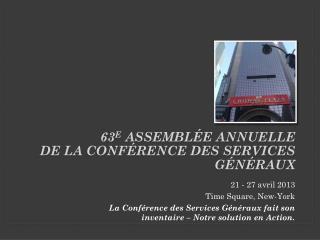 63 e  Assembl�e annuelle  de la Conf�rence des Services G�n�raux