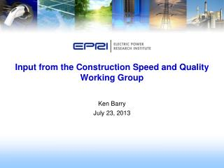 Input from the Construction Speed and Quality Working Group