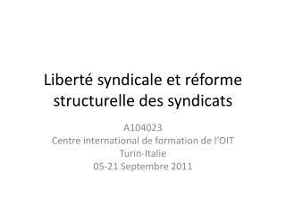 Liberté syndicale et  réforme structurelle  des  syndicats