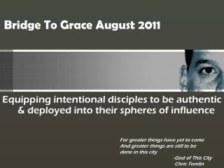 Bridge To Grace August 2011