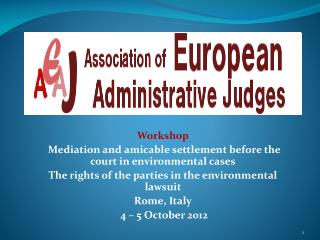 Workshop Mediation  and amicable settlement before the court in environmental cases