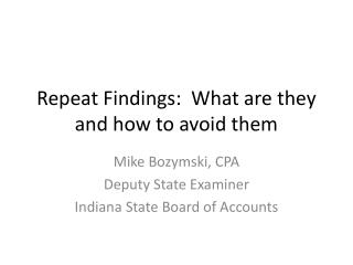 Repeat Findings:  What are they and how to avoid them