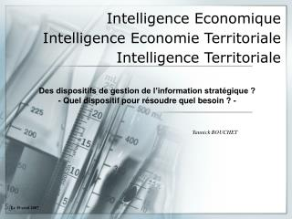 Intelligence Economique Intelligence Economie Territoriale  Intelligence Territoriale
