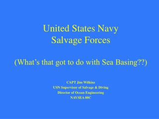 United States Navy  Salvage Forces (What's that got to do with Sea Basing??)