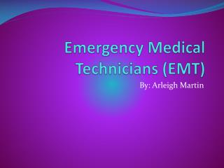 Emergency Medical Technicians (EMT)
