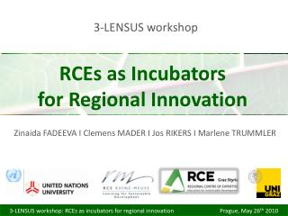 RCEs as Incubators  for Regional Innovation