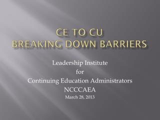 CE to CU Breaking Down Barriers