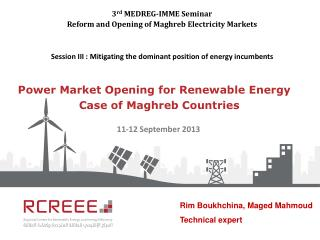 Power Market Opening for Renewable  Energy Case of Maghreb Countries