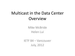 Multicast in the Data Center Overview