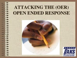 ATTACKING THE (OER) OPEN ENDED RESPONSE
