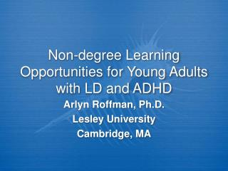 Non-degree Learning Opportunities for Young Adults with LD and ADHD