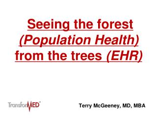 Seeing the forest  (Population Health)  from the trees  (EHR)