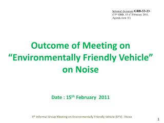 "Outcome of Meeting on ""Environmentally Friendly Vehicle""  on Noise Date : 15 th  February  2011"