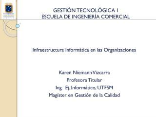 GESTIÓN  TECNOLÓGICA I ESCUELA DE INGENIERÍA COMERCIAL