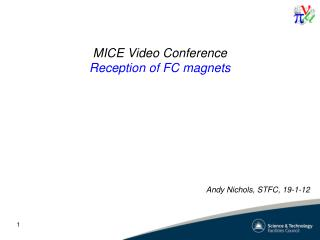 MICE  Video Conference Reception of FC magnets
