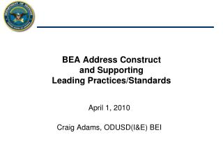 BEA Address Construct   and Supporting  Leading Practices/Standards